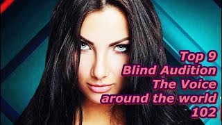 Top 9 Blind Audition (The Voice around the world 102)