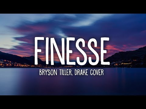 Bryson Tiller - Finesse (Drake Cover) lyrics