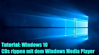 Windows 10 CDs rippen mit dem Windows Media Player (Tutorial)