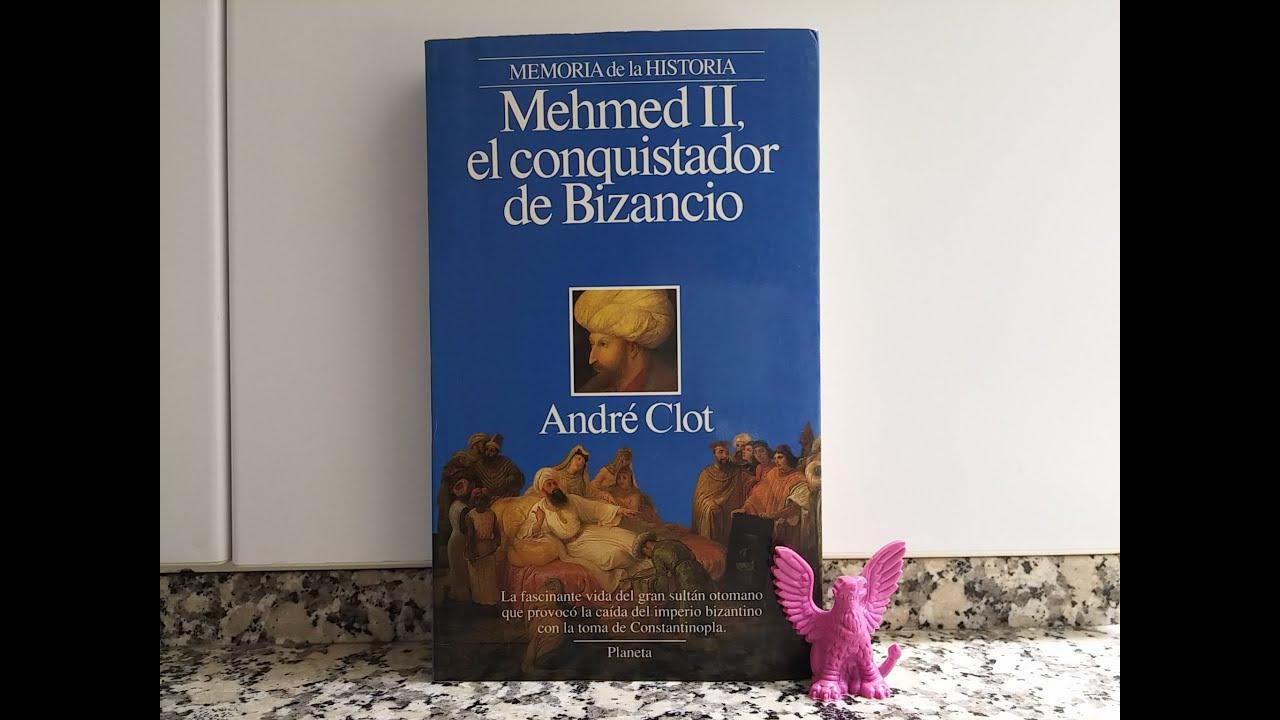 Rese a del libro mehmed ii el conquistador de bizancio de andr clot