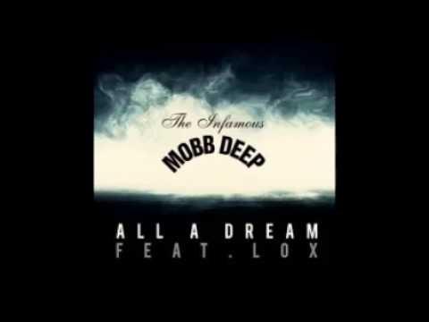 Mobb Deep ft. The Lox - All A Dream