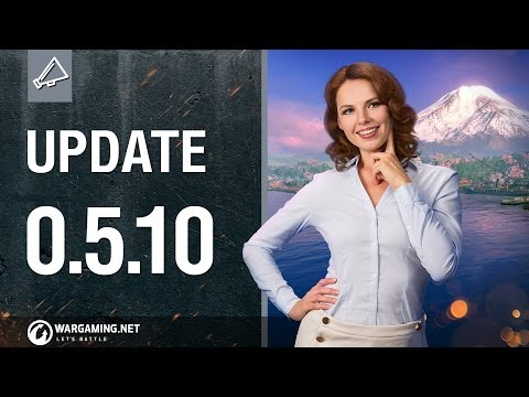 World of Warships - Game Update 0.5.10