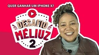 DESAFIO MÉLIUZ 2018 - QUER GANHAR UM IPHONE X? | KARINE NICOLINO