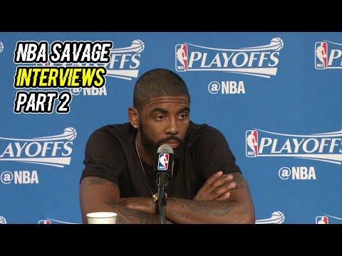 MOST SAVAGE NBA INTERVIEWS 2018 SEASON