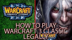 How to download and play Warcraft 3: Classic Legally in 2020!