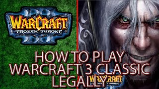 How to download and play Warcraft 3: Classic Legally!