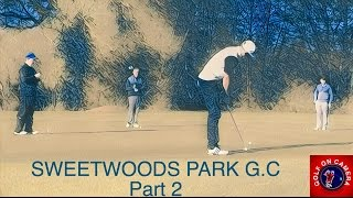 WHO IS THE LONG DOG? - Sweetwoods Park G.C (Part 2)