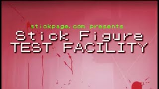 Stick Figure Test Facility Walkthrough (All Scenes)