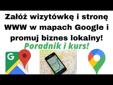 Jak załozyc wizytówkę i stronę WWW w Mapach Google i dbać o promocję biznesu lokalnego?⭐