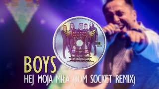 BOYS - Hej moja miła (TOM SOCKET REMIX 2018)