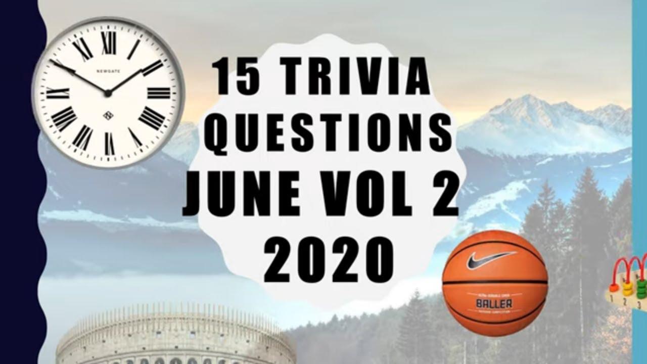 15 General Knowledge Trivia Questions - June 2020 Vol. 2
