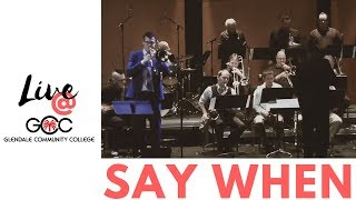 Say When by JJ Johnson - Nick Finzer with the GCC big band - jazz trombone feature