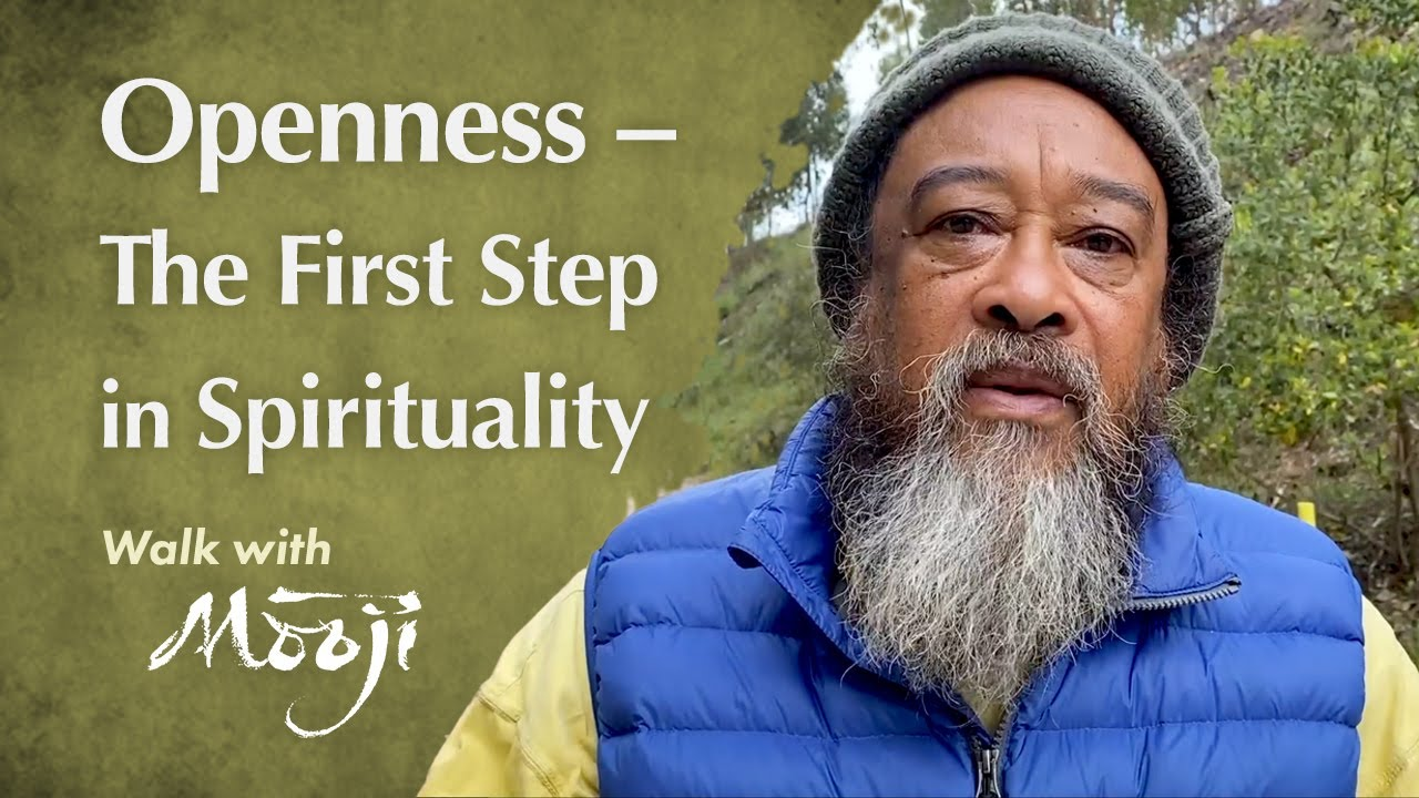 Openness — The First Step in Spirituality 🙏 Mooji