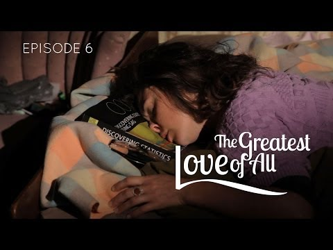 THE GREATEST LOVE OF ALL web series - ep 6