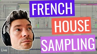 French House Sampling Techniques in Ableton Live