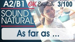 3/100 As far as ... 🇺🇸 Курс разговорного английского языка: TOP 100 English phrases   OK English