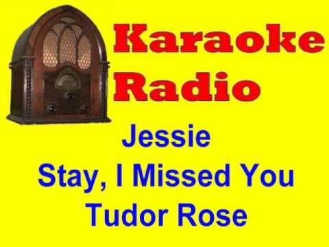 Karaoke Radio - Jessie - Stay, I Missed You - Tudor Rose