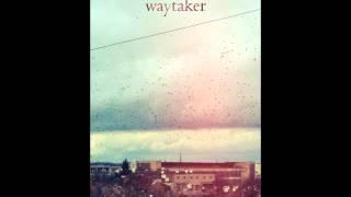 Waytaker - Broke And Empty