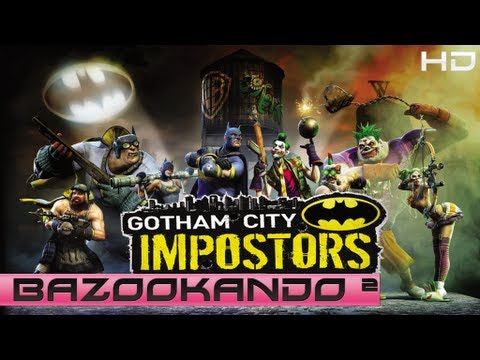 Gotham City Impostors Bazookando Denovo [HD]