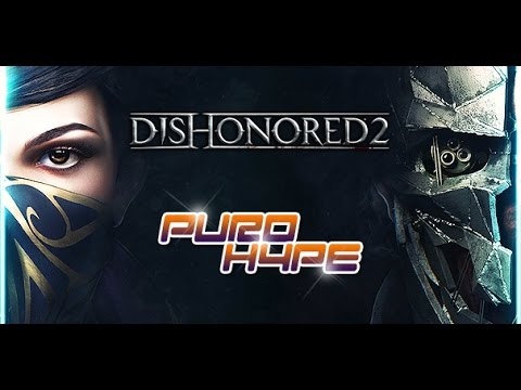 Una BESTIA llamada DISHONORED 2 | PURO HYPE | Meristation
