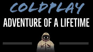 Coldplay • Adventure Of A Lifetime (CC) [Karaoke Instrumental Lyrics]