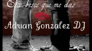 Gambar cover Adrian Gonzalez DJ (Esos besos que me das) para Natalia