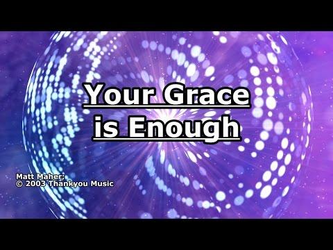 Your Grace is Enough - Matt Maher - Lyrics
