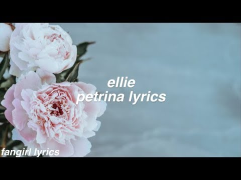 ellie || petrina lyrics