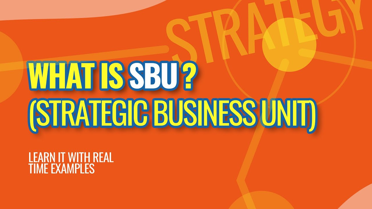 Download What is SBU? Strategic Business Unit in Business & Marketing   Pi-MSquare Academy.