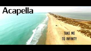 Take Me To Infinity Acapella