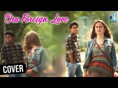 Oru Foreign Love | Inkem Inkem Kaavaale Song Video Cover | Gopi Sundar | Sid Sriram | A R Ashwin