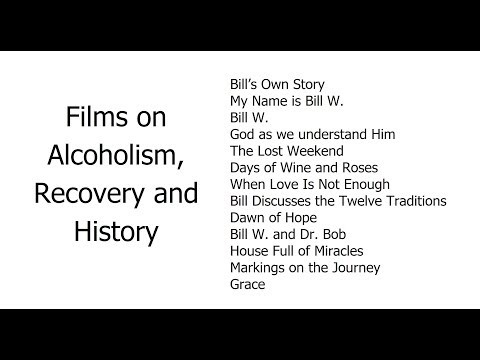 Films on Alcoholism,  Recovery and History