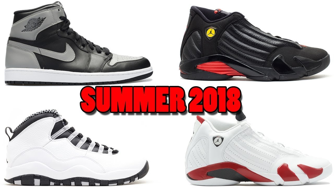 SUMMER 2018 AIR JORDAN RELEASES and More