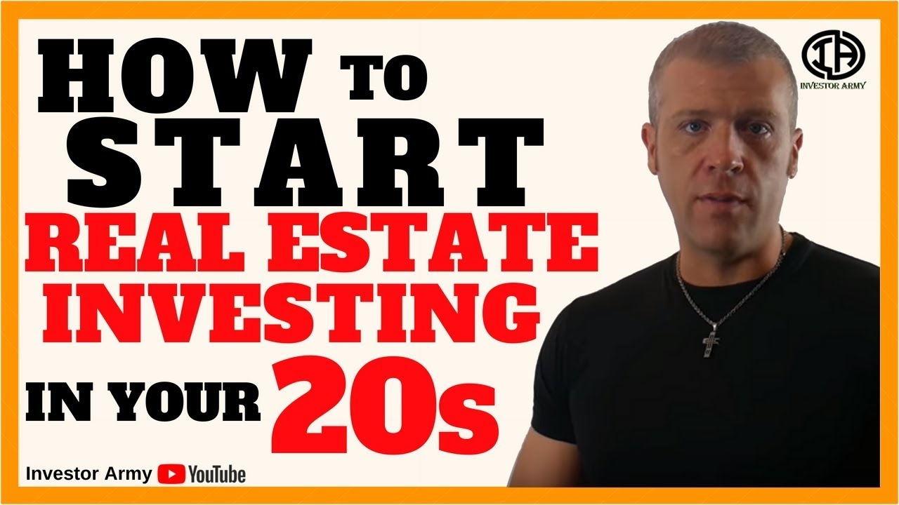 How To Start Real Estate Investing In Your 20s