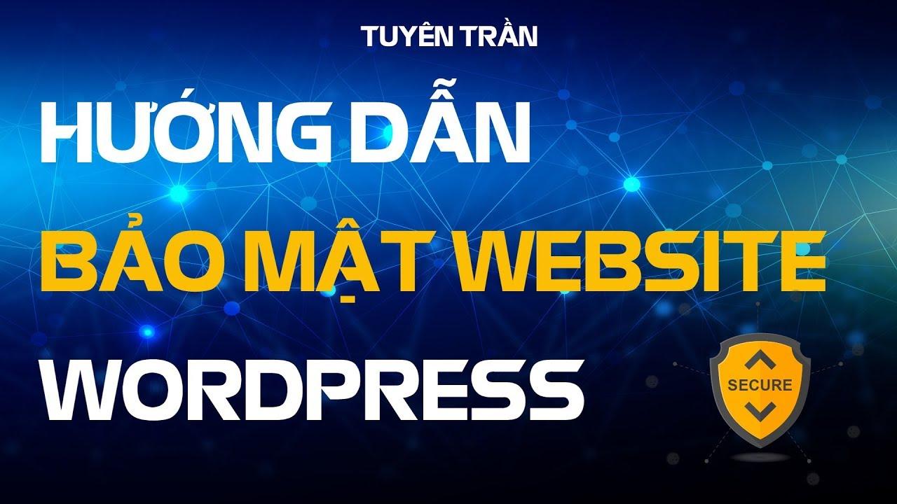 Hướng Dẫn Bảo Mật Website WordPress | Khắc Phục Lỗi Quảng Cáo Bị Từ Chối P2