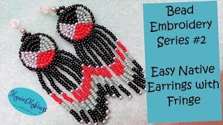 Bead Embroidery Series #2  Easy Native Earrings with Fringe