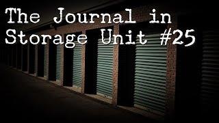 """""""The Journal in Storage Unit #25"""" [NoSleep]"""