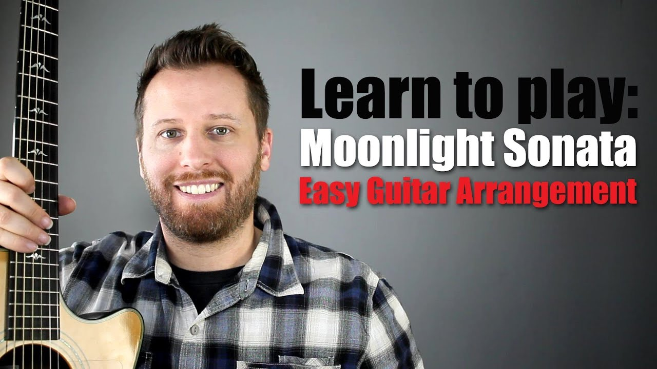 Moonlight Sonata Guitar Tutorial Easy To Play Arrangement Youtube