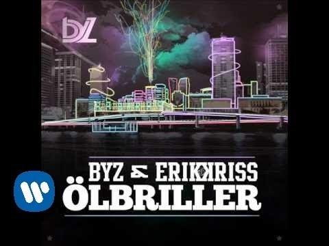 """BYZ & ERIK og KRISS """"Ölbriller"""" (Svensk release Nov 2011)"""
