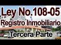 Ley 108-05 de registro inmobiliario, Tercera Parte