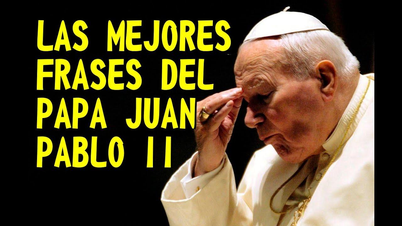 Las Mejores Frases De Juan Pablo Ii Youtube