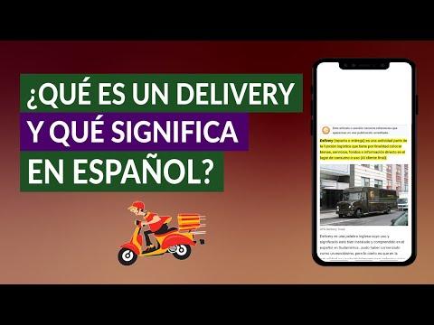 ¿Qué es un Delivery y qué Significa Delivery en Español?