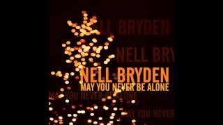 Nell Bryden - May You Never Be Alone [Audio]