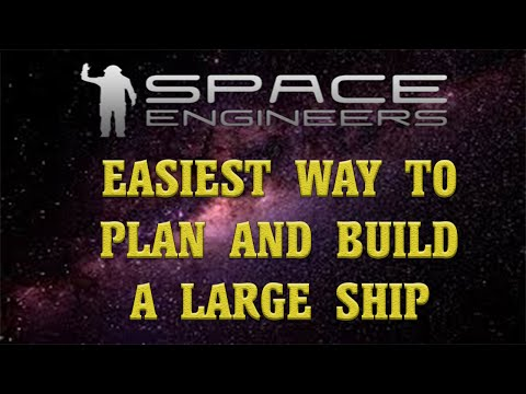Space Engineers How To #1 - Easiest Way To Plan And Build A Large Ship