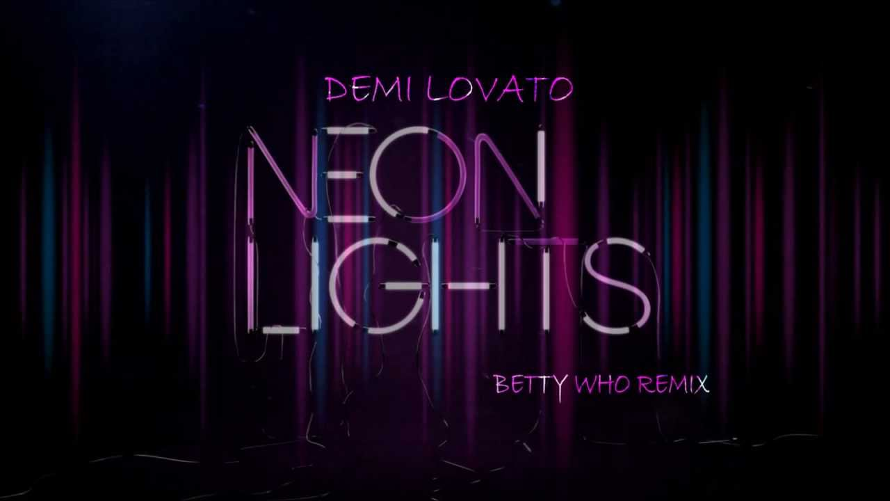 Demi Lovato Neon Lights Betty Who Remix