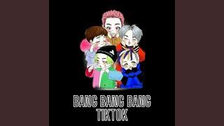 Bang Bang Bang TikTok (Remix)