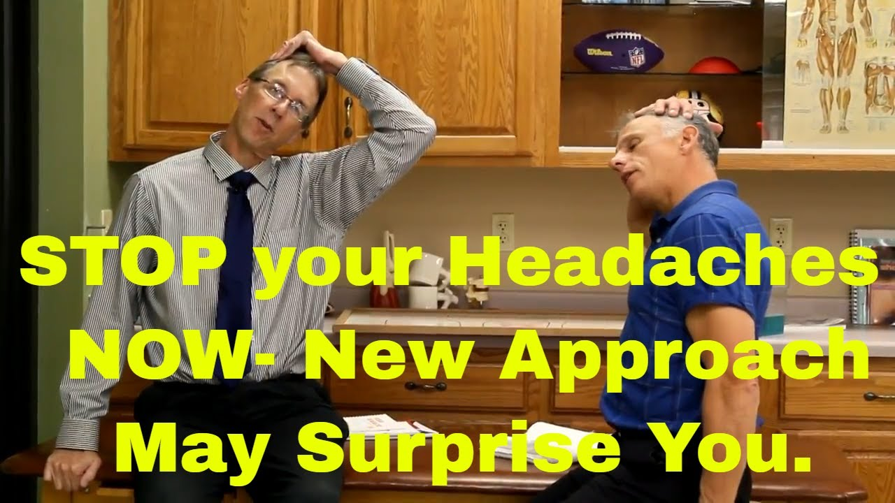 Stop Your Headaches NOW. A NEW Approach that May Surprise You. (NeuroScience)
