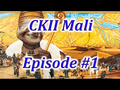 Let's Play CK2 Mali Episode 1 (OOOH SO CLOSE!)