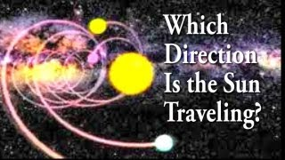 Which direction is the Sun traveling?