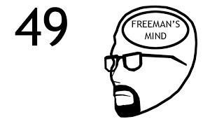 Freeman's Mind: Episode 49